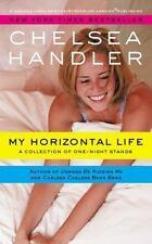 MY HORIZONTAL LIFE Chelsea Handler FREE SHIPPING paperback book humor sex essays