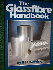 The Glassfibre Handbook By RH Warring manual guide CAR BODIES GRP TO FISH PONDS