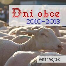 Dni Obce 2010 - 2013 by Peter Vojtek (2014, Paperback)
