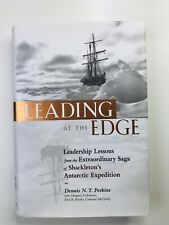 Leading at The Edge: Leadership Lessons from the Extraordinary Saga of Shackleto