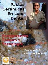 Pastas Ceramicas En Lupa Digital: Componentes, Textura y Tecnologia (Paperback o
