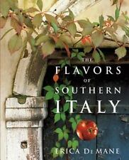 The Flavors of Southern Italy, Erica De Mane, Recipe Cook Book
