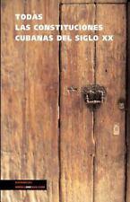 TODAS LAS CONSTITUCIONES CUBANAS DEL SIGLO XX/ AL - NEW PAPERBACK BOOK