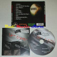 CD THE DARK SHINES Last chance HURRICANE SHIVA HS0008 lp mc dvd