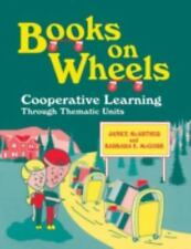Books on Wheels : Cooperative Learning Through Thematic Units by Janice...