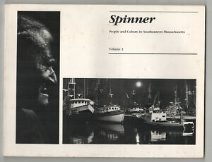 1981 SPINNER I New Bedford PEOPLE CULTURE Southeastern Massachusetts HISTORY