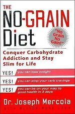 The No-Grain Diet: Conquer Carbohydrate Addiction and Stay Slim for the Rest of