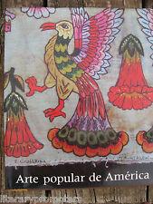 ARTE POPULAR DE AMERICA Catala Roca Blume South Mexico Chile Brazil Peru Artists
