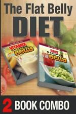 The Flat Belly Diet: Raw Recipes for a Flat Belly and Vitamix Recipes for a...