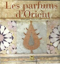 LES PARFUMS D'ORIENT - Richard Lebeau - Michel Le Louarn -  2002
