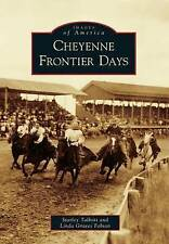 USED (GD) Cheyenne Frontier Days (Images of America) by Starley Talbott