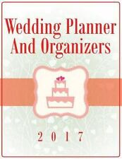 Wedding Planner and Organizers 2017: By Speedy Publishing LLC