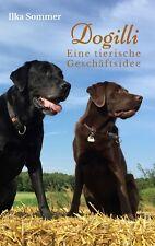 Taschenbuch Dogilli - Eine tierische Geschäftsidee, Eröffnung einer Hundepension
