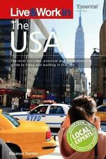 Live & Work in USA: The Most Accurate, Practical and Comprehensive Guide to