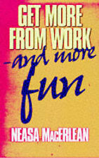 Get More from Work - and More Fun by Neasa MacErlean (Paperback, 1998)