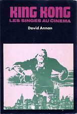 King Kong : Les singes au cinéma par David Annan - EO 1976