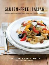 Gluten-Free Italian: Over 150 Irresistible Recipes without Wheat--from Crostini