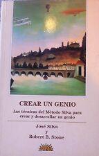 Crear un Genio- José Silva/ Robert B. Stone Spanish
