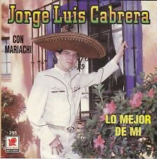 Jorge Luis Cabrera Lo Mejor de Mi CD Like New Como Nuevo CON MARIACHI