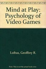 USED (GD) Mind at Play: The Psychology of Video Games by Geoffrey R. Loftus