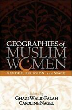 Geographies of Muslim Women: Gender, Religion, and Space by Falah & Nagel