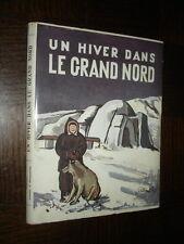 UN HIVER DANS LE GRAND NORD - 1951
