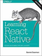 Learning React Native: Building Native Mobile Apps with JavaScript (Paperback or