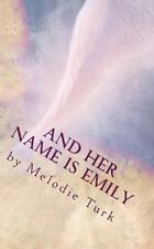 And Her Name Is Emily by Melodie Turk (2014, Paperback)