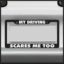 My Driving Scares Me Too | License Plate Frame, JDM Drift 4x4 for jeep car ill