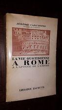 LA VIE QUOTIDIENNE A ROME A L'APOGEE DE L'EMPIRE - Jérôme Carcopino 1942 d