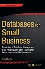 Databases for Small Business: Essentials of Database Management, Data Analysis,