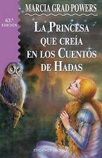 USED (GD) La Princesa Que Creia En Cuentos De Hadas (Spanish Edition)