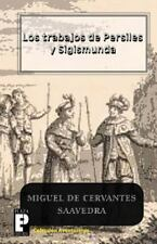 Los Trabajos de Persiles y Sigismunda by Miguel de Cervantes (2010, Paperback)