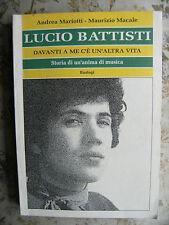 LUCIO BATTISTI. DAVANTI A ME C'E' UN'ALTRA VITA - A. MARIOTTI - M. MACALE