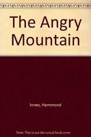The Angry Mountain By Hammond Innes. 9780006164876