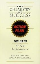 The Chemistry of Success Action Plan : 180 Days to Peak Performance by James A.