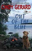 Out Of The Blue (Legend Lake Trilogy) by Gerard, Cindy Book The Fast Free