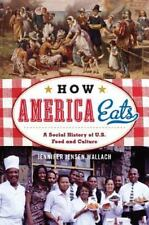 How America Eats: A Social History of U.S. Food and Culture (Paperback or Softba