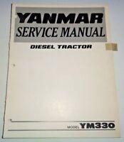 Yanmar YM330 Diesel Tractor Service Workshop Shop Repair Manual Book Original!