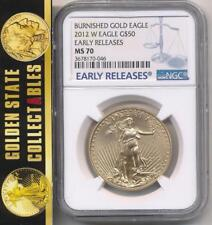 2012 W $50 BURNISHED GOLD EAGLE NGC MS70 EARLY RELEASES 5800 LOW MINTAGE !!