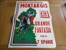 AFFICHE GRANDE FANTASIA MONTARGIS 7 EME SPAHIS CAVALERIE 1950 46X62 LOIRET