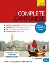 Complete Cantonese Beginner to Intermediate Course: (Book and Audio Support) by Ho Pui-Kei, Hugh Baker (Mixed media product, 2015)