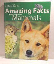 Amazing Facts About Australian Mammals - Steve Parish Paperback Book