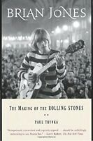 Brian Jones: The Making of the Rolling Stones by Trynka, Paul