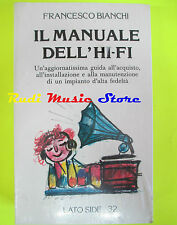 BOOK LIBRO IL MANUALE DELL'HI-FI Francesco Bianchi LATO SIDE SIGILLATO lp dvd*cd