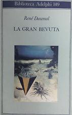 (Letteratura) R. Daumal - LA GRAN BEVUTA  Adelphi 1985