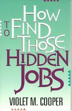 How to FInd Those Hidden Jobs - Violet M. Cooper - SC - 1994 - Dimi Press.