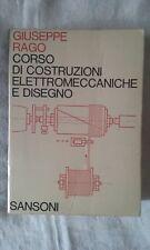 Corso di costruzioni elettromeccaniche e disegno - G. Rago - Ed. Sansoni - 1972