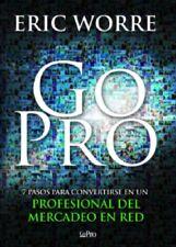 Go pro: 7pasos para convertirse en un profesional del mercadeo en red Eric worre