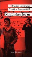 Mit Linken leben - Martin Lichtmesz / Caroline Sommerfeld-Lethen - 9783944422961